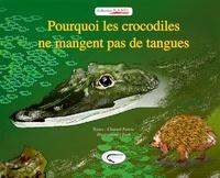 Chantal Farenc et  Tanh - Pourquoi les crocodiles ne mangent pas de tangues.
