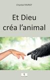 Chantal Favrot - Et Dieu créa l'animal.