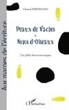 Chantal Ferdinand - Peaux de vaches et noms d'oiseaux - Une fable bourreaucratique.