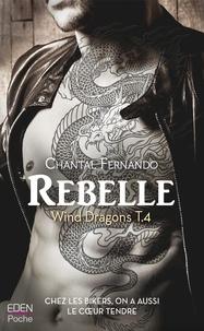 Rapidshare pour télécharger des livres Rebelle  - Wind Dragons T.4 in French par Chantal Fernando