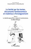 Chantal Forestal et Gérard Bouchet - La laïcité par les textes, documents fondamentaux et matériaux d'enseignement - Tome 2, La laïcité aujourd'hui, enjeux et controverses, le débat éthique.
