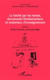 Chantal Forestal et Gérard Bouchet - La laïcité par les textes, documents fondamentaux et matériaux d'enseignement - Tome 3, Ecole et laïcité, un lien privilégié.