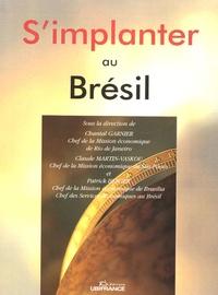 Chantal Garnier et Claude Martin Vaskou - S'implanter au Brésil.