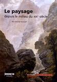 Chantal Georgel - Le paysage depuis le milieu du XIXe siècle.