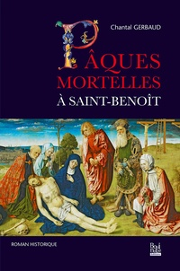 Chantal Gerbaud - Pâques mortelles à Saint-Benoît.