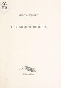 Chantal Golovine - Le reniement de Babel.