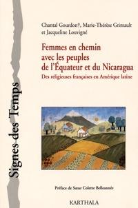 Chantal Gourdon et Marie-Thérèse Grimault - Femmes en chemin avec les peuples de l'Equateur et du Nicaragua - Des religieuses françaises en Amérique latine.