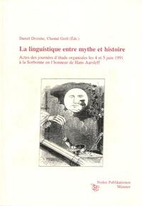 Chantal Grell et Daniel Droixhe - La linguistique entre mythe et histoire - Actes des journées d'étude organisées les 4 et 5 juin 1991 à la Sorbonne en l'honneur de Hans Aarsleff.