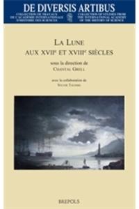Chantal Grell - La lune aux XVIIe et XVIIIe siècles.