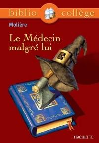 Chantal Grenot et Jean-Baptiste Molière (Poquelin dit) - Bibliocollège - Le Médecin malgré lui, Molière.
