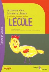 Chantal Grosléziat - A travers vies, à travers chants - Le patrimoine chanté des familles à l'école. 1 DVD