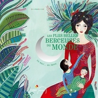 Chantal Grosléziat et Magdeleine Lerasle - Les plus belles berceuses du monde - Du Mali... Au Japon. 1 CD audio