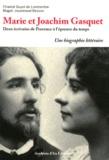 Chantal Guyot de Lombardon et Magali Jouannaud-Besson - Marie et Joachim Gasquet - Deux écrivains de Provence à l'épreuve du temps.