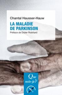 Chantal Hausser-Hauw - La maladie de Parkinson.