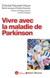 Chantal Hausser-Hauw et Béchir Jarraya - Vivre avec la maladie de Parkinson.