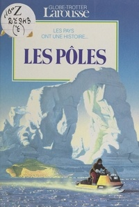 Chantal Henry-Biabaud et Christian Broutin - Les Pôles.