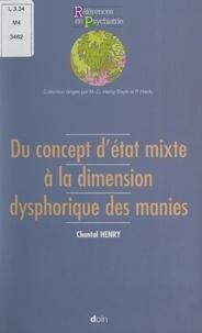 Chantal Henry et P. Hardy - Du concept d'état mixte à la dimension dysphorique des manies.