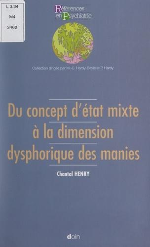 Du concept d'état mixte à la dimension dysphorique des manies