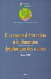 Chantal Henry - Du concept d'état mixte à la dimension dysphorique des manies.