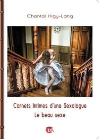Ebook Inglese téléchargement gratuit Carnets intimes d'une sexologue  - Le beau sexe par Chantal Higy-Lang en francais
