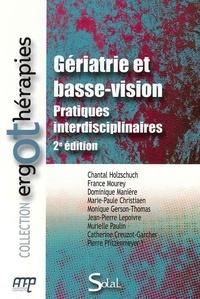 Chantal Holzschuch et France Mourey - Gériatrie et basse vision - Pratiques interdisciplinaires.