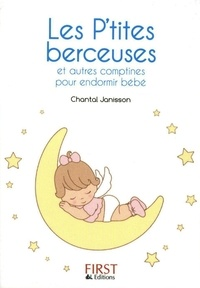 Chantal Janisson - Les P'tites berceuses - et autres comptines pour endormir bébé.