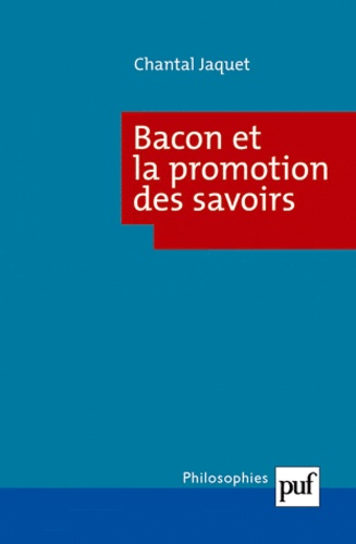 Chantal Jaquet - Bacon et la promotion des savoirs.