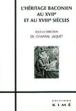 Chantal Jaquet - L'héritage baconien au XVIIe et au XVIIIe siècles.