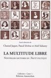 Chantal Jaquet et Pascal Sévérac - La multitude libre - Nouvelles lectures du Traité politique de Spinoza.