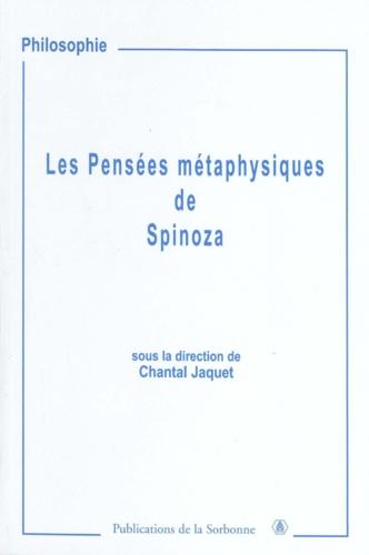Chantal Jaquet et Gunther Coppens - Les pensées métaphysiques de Spinoza.