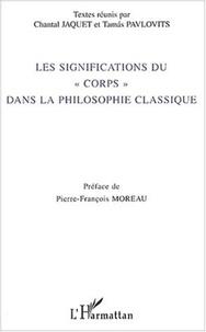 """Chantal Jaquet et Tamas Pavlovits - Les significations du """"corps"""" dans la philosophie classique."""