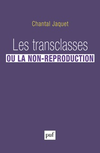 Chantal Jaquet - Les transclasses, ou la non-reproduction.