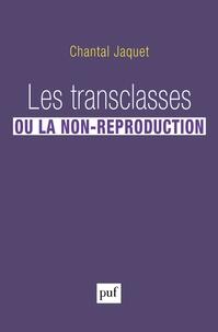 Chantal Jaquet - Les transclasses, ou la non-reproduction.