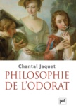 Chantal Jaquet - Philosophie de l'odorat.