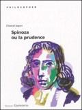 Chantal Jaquet - Spinoza ou la prudence.