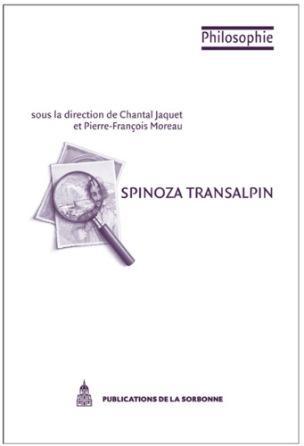 Chantal Jaquet et Pierre-François Moreau - Spinoza transalpin - Les interprétations actuelles en Italie.
