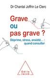 Chantal Joffrin Le Clerc - Grave ou pas grave ?.