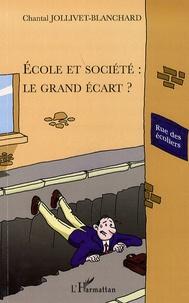 Chantal Jollivet-Blanchard - Ecole et société : le grand écart ?.