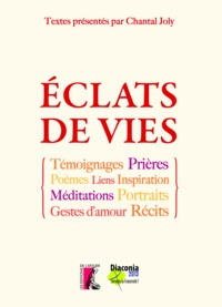 Chantal Joly - Eclats de vie.