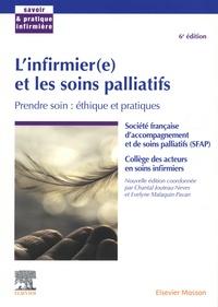 Chantal Jouteau-Neves et Evelyne Malaquin-Pavan - L'infirmier(e) et les soins palliatifs - Prendre soin : éthique et pratiques.