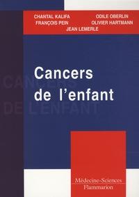 Chantal Kalifa et François Pein - Cancers de l'enfant.