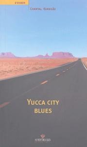 Chantal Kerdilès - Yucca City Blues.