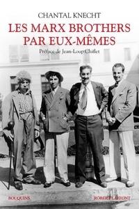 Chantal Knecht - Les Marx Brothers par eux-mêmes.