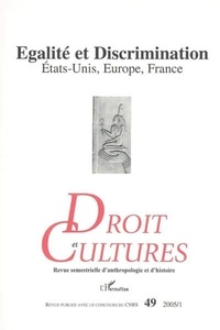 Chantal Kourilsky-Augeven et Anne Deysine - Droit et cultures N° 49 : Egalité et Discrimination - Etats-Unis, Europe, France.