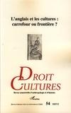 Chantal Kourilsky-Augeven - Droit et cultures N° 54, Février 2007 : L'anglais et les cultures : carrefour ou frontière ?.