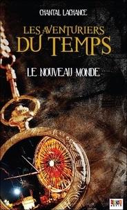 Chantal Lachance - Les aventuriers du temps Tome 2 : Le nouveau monde.