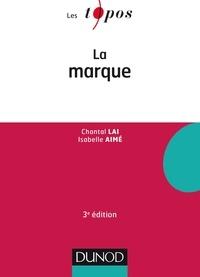 Chantal Lai et Isabelle Aimé - La marque - 3e éd..