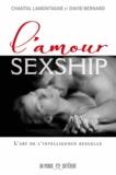 Chantal Lamontagne et David Bernard - L'amour sexship - L'art de l'intelligence sexuelle.