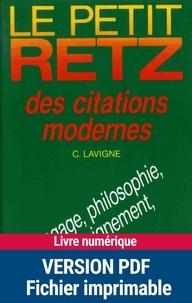 Chantal Lavigne - Le Petit Retz des citations modernes - Langage, philosophie, enseignement, idées....