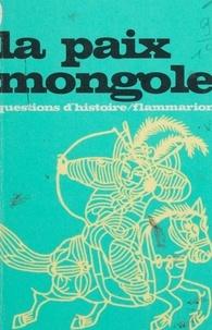 Chantal Lemercier-Quelquejay et Marc Ferro - La paix mongole - Joug tatar ou paix mongole ?.